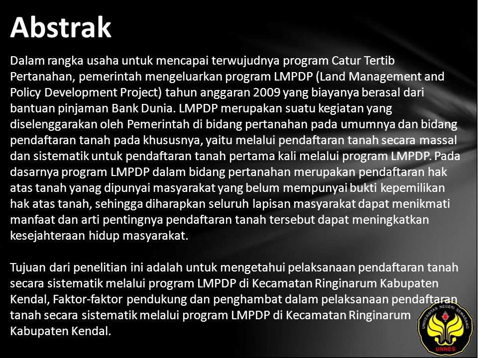Abstrak Dalam rangka usaha untuk mencapai terwujudnya program Catur Tertib Pertanahan, pemerintah mengeluarkan program LMPDP (Land Management and Poli