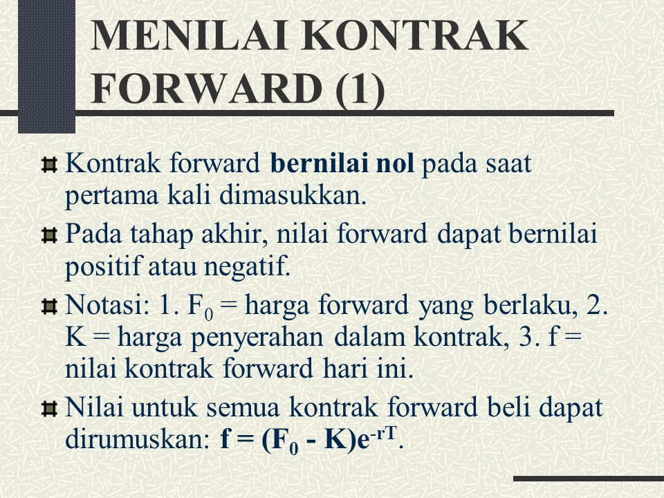 HARGA FORWARD UNTUK ASET INVESTASI (5) Kontrak forward yang ketiga adalah aset inves- tasi yang akan menyediakan suatu yield, yaitu persentase pendapa