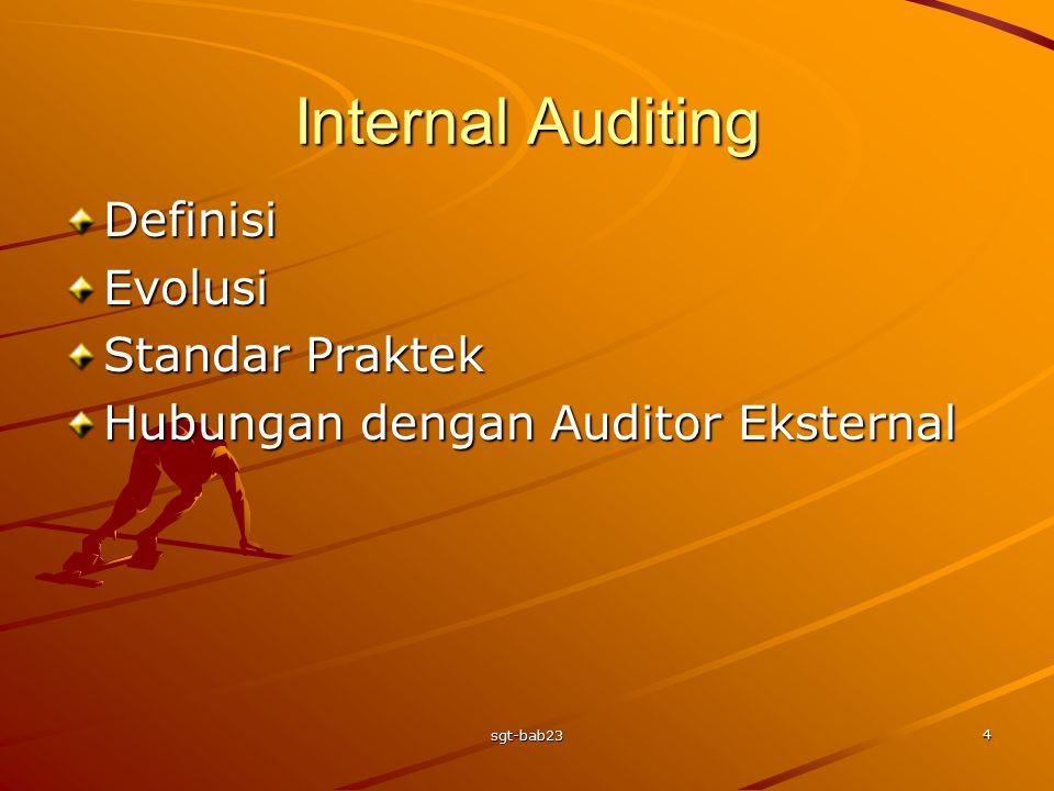 sgt-bab23 4 Internal Auditing DefinisiEvolusi Standar Praktek Hubungan dengan Auditor Eksternal