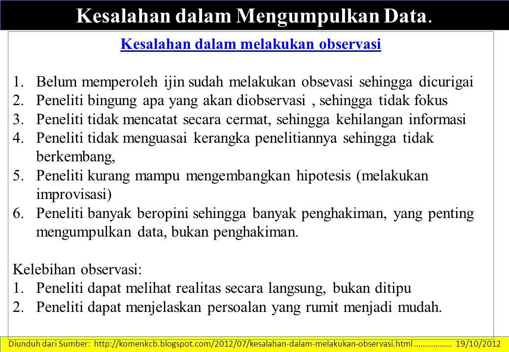 DATA DAN INFORMASI Kesalahan dalam Mengumpulkan Data. Diunduh dari Sumber: http://komenkcb.blogspot.com/2012/07/kesalahan-dalam-melakukan-observasi.ht