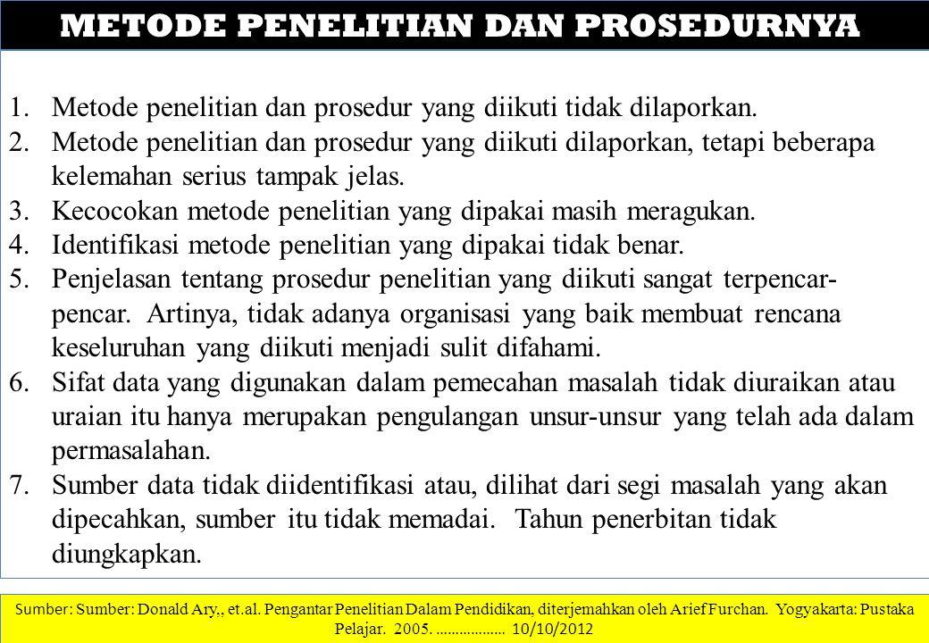DATA DAN INFORMASI METODE PENELITIAN DAN PROSEDURNYA 1.Metode penelitian dan prosedur yang diikuti tidak dilaporkan. 2.Metode penelitian dan prosedur