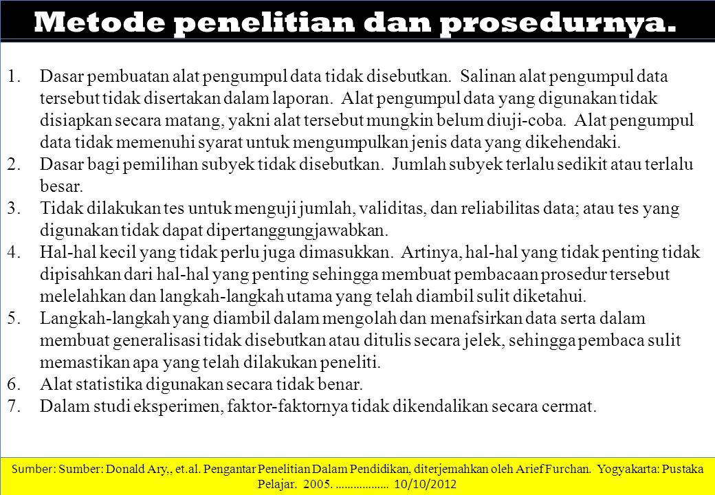 DATA DAN INFORMASI Metode penelitian dan prosedurnya. 1.Dasar pembuatan alat pengumpul data tidak disebutkan. Salinan alat pengumpul data tersebut tid