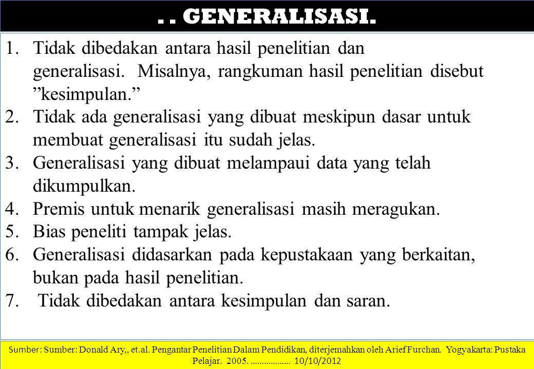 """DATA DAN INFORMASI.. GENERALISASI. 1.Tidak dibedakan antara hasil penelitian dan generalisasi. Misalnya, rangkuman hasil penelitian disebut """"kesimpula"""