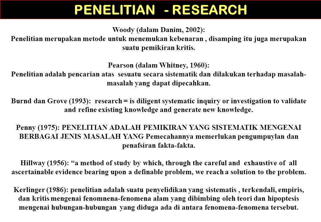BEBERAPA PERTIMBANGAN DALAM PEMILIHAN MASALAH Pertimbangan ilmiah 1.Pertimbangan non-ilmiah 2.Pertimbangan dari sudut pandang peneliti Pertimbangan ilmiah: 1.Apakah maslaah tersebut dapat diteliti secara ilmiah.