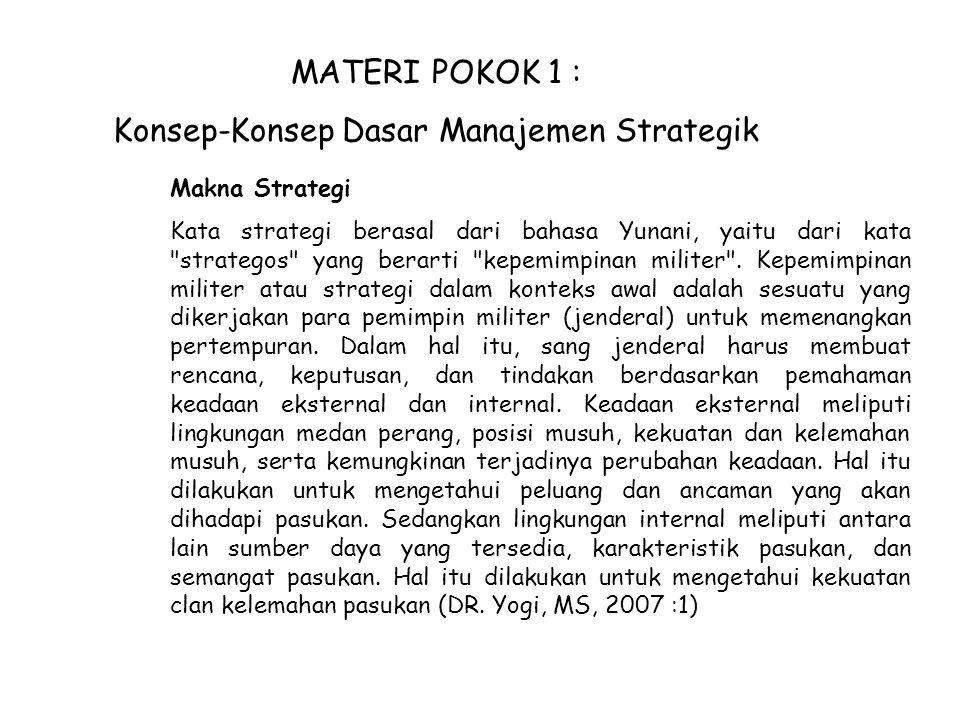 Makna Strategi Kata strategi berasal dari bahasa Yunani, yaitu dari kata