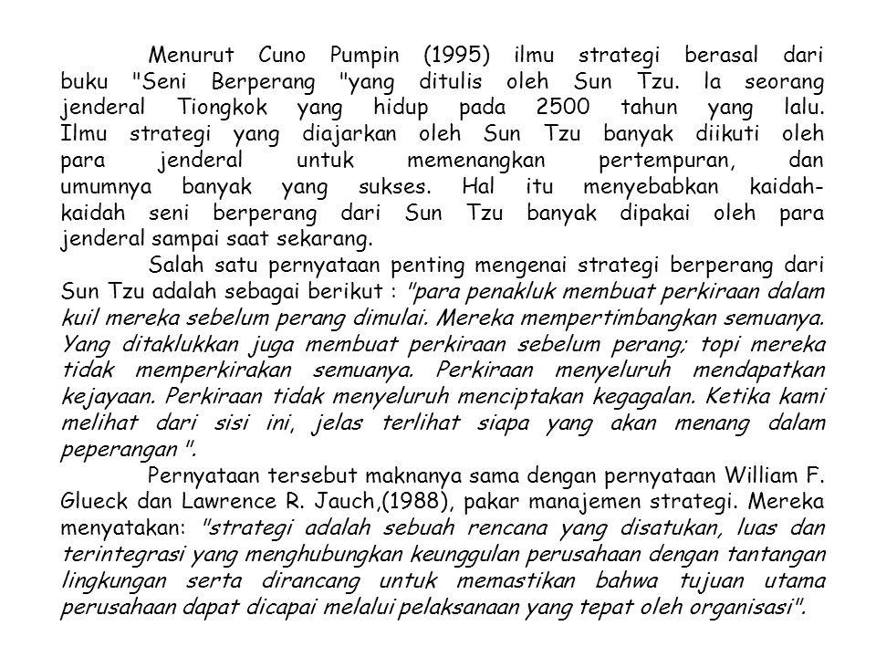 Menurut Cuno Pumpin (1995) ilmu strategi berasal dari buku