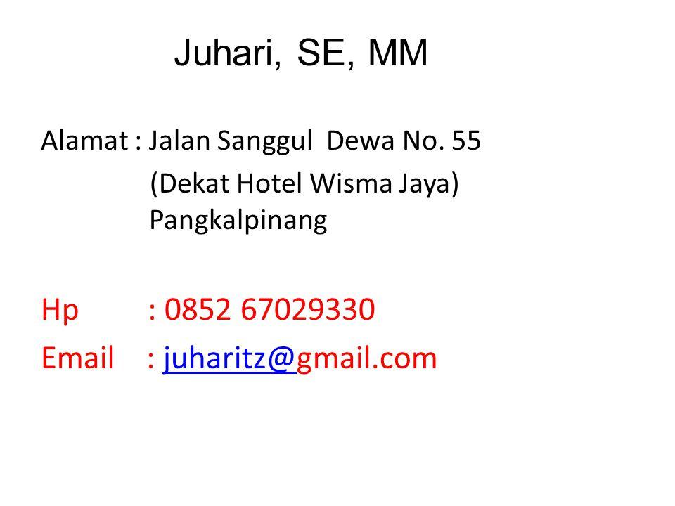 Juhari, SE, MM Alamat : Jalan Sanggul Dewa No. 55 (Dekat Hotel Wisma Jaya) Pangkalpinang Hp : 0852 67029330 Email : juharitz@gmail.comjuharitz@