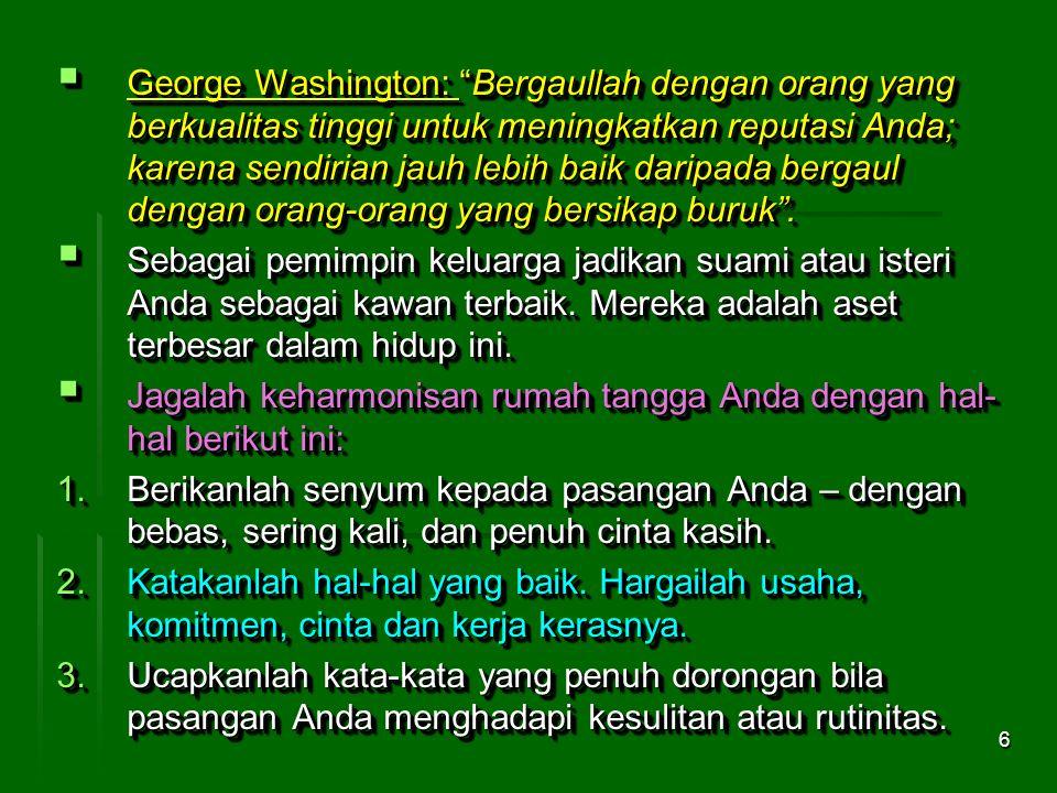 """6  George Washington: """"Bergaullah dengan orang yang berkualitas tinggi untuk meningkatkan reputasi Anda; karena sendirian jauh lebih baik daripada be"""