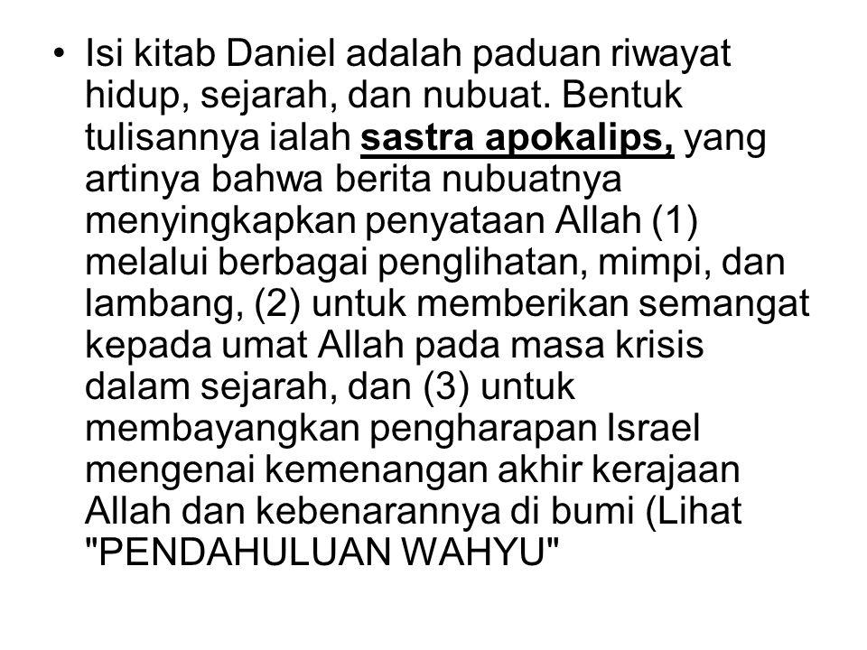 Isi kitab Daniel adalah paduan riwayat hidup, sejarah, dan nubuat.