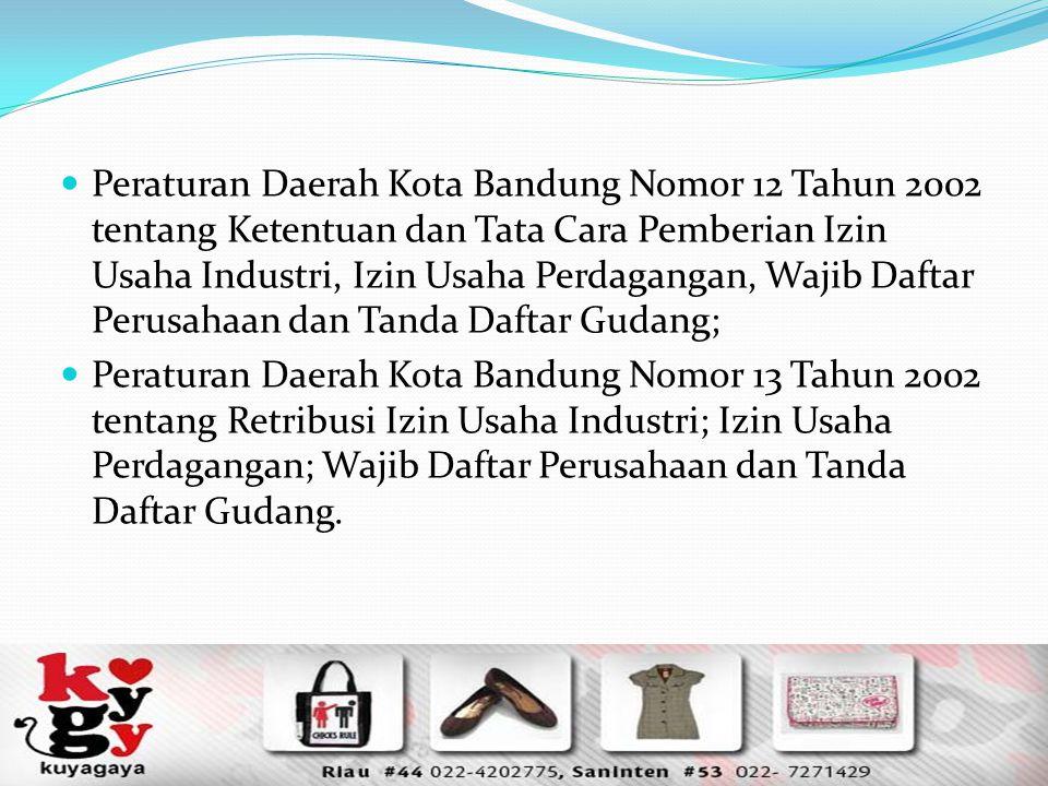 Peraturan Daerah Kota Bandung Nomor 12 Tahun 2002 tentang Ketentuan dan Tata Cara Pemberian Izin Usaha Industri, Izin Usaha Perdagangan, Wajib Daftar