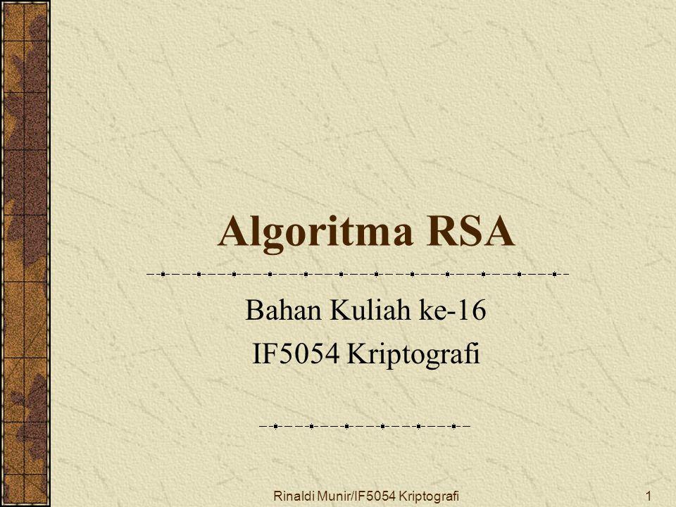 Rinaldi Munir/IF5054 Kriptografi1 Algoritma RSA Bahan Kuliah ke-16 IF5054 Kriptografi