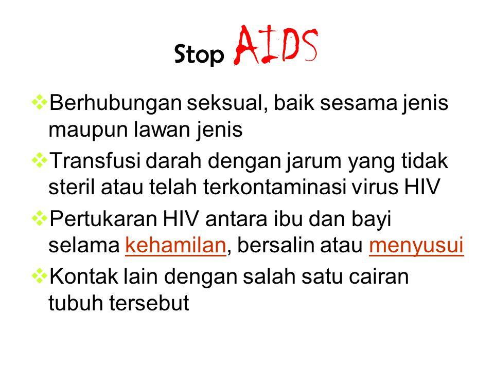Media transmisi H!V Virus HIV ditransmisikan melalui kontak aliran darah dengan cairan tubuh yang mengandung HIV, seperti: ► Darah ► Sperma ► Cairan Vagina ► Cairan preseminal ► ASI