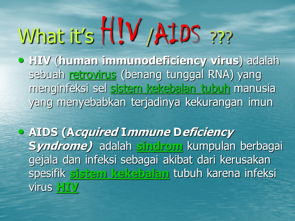 What it's H!V / AIDS ??.