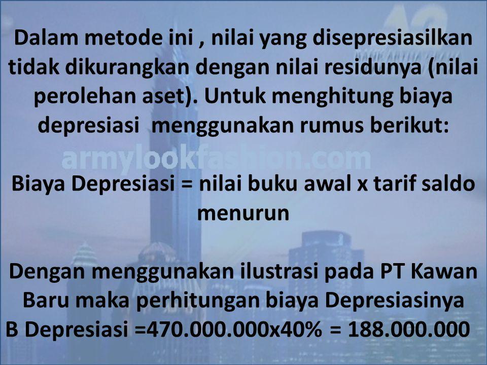 Dalam metode ini, nilai yang disepresiasilkan tidak dikurangkan dengan nilai residunya (nilai perolehan aset). Untuk menghitung biaya depresiasi mengg
