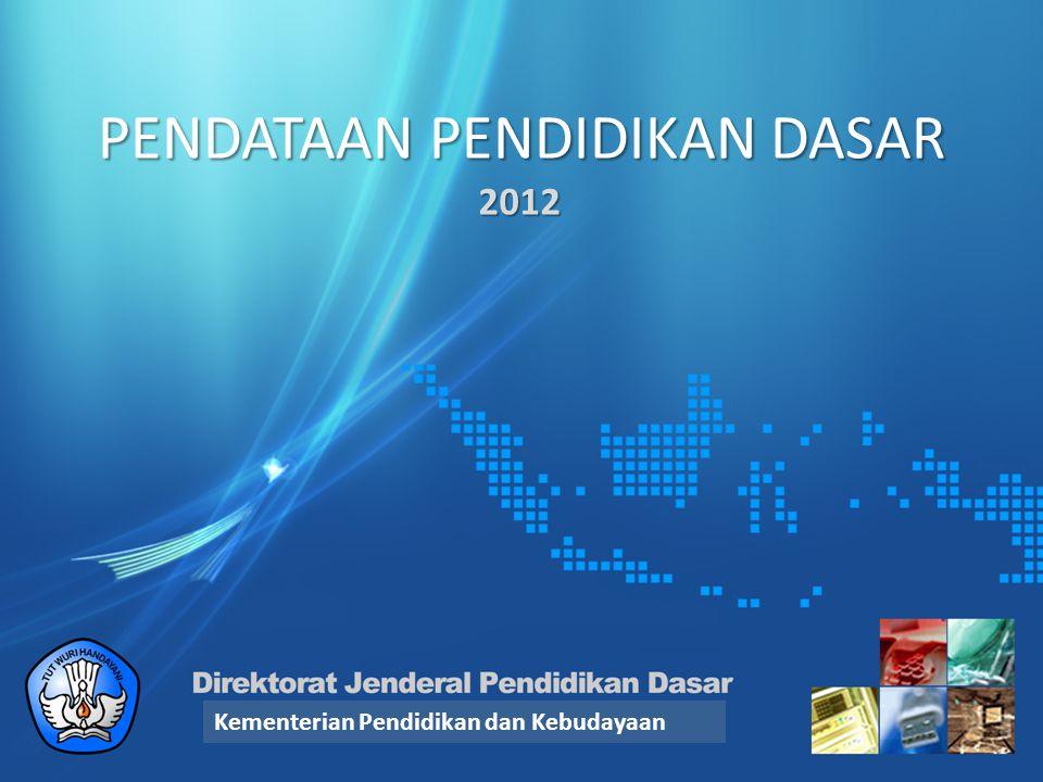 PENDATAAN PENDIDIKAN DASAR 2012 Kementerian Pendidikan dan Kebudayaan