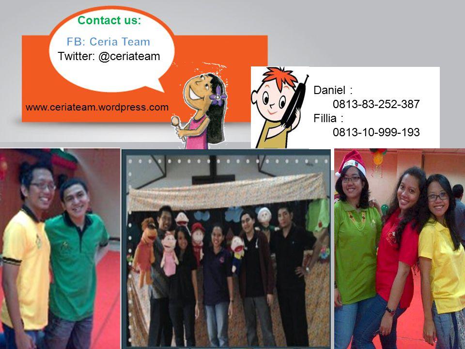 Twitter: @ceriateam www.ceriateam.wordpress.com Fillia: 0813-10-999-193 Contact us: Daniel : 0813-83-252-387 Fillia : 0813-10-999-193