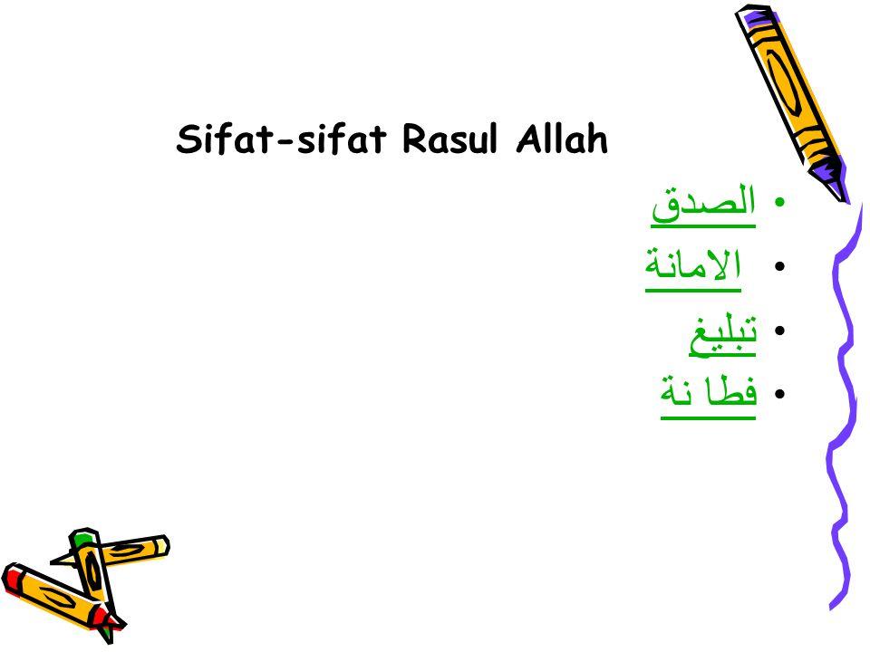 Sifat-sifat Rasul Allah الصدق الامانة تبليغ فطا نة فطا نة