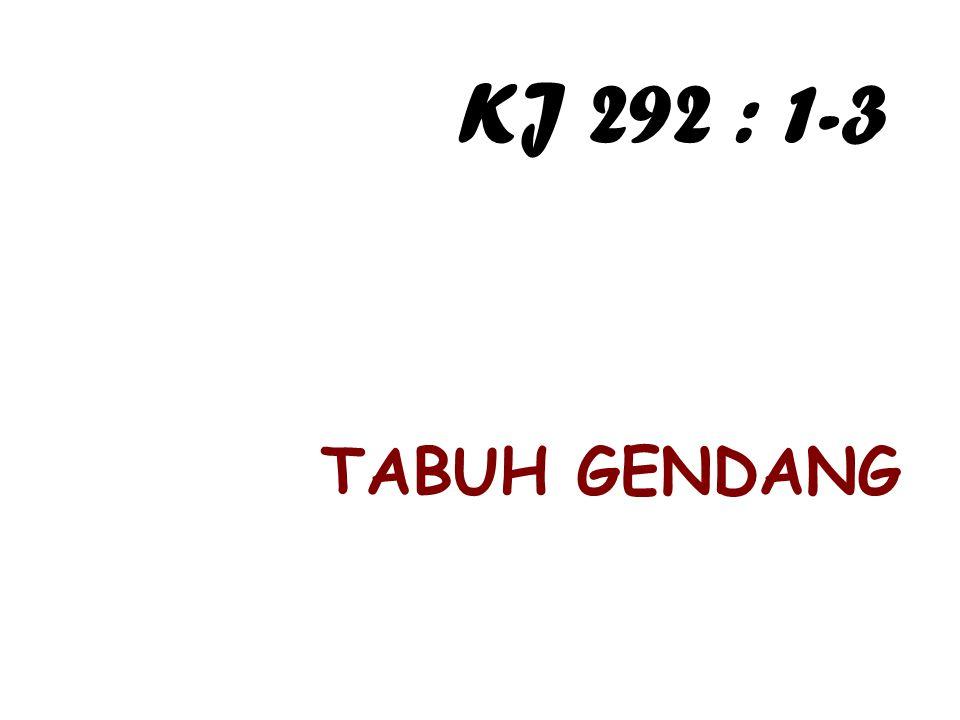 KJ 292 : 1-3 TABUH GENDANG