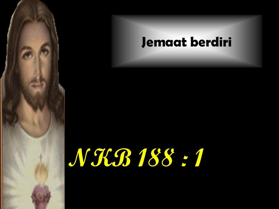 NKB 188 : 1 Jemaat berdiri