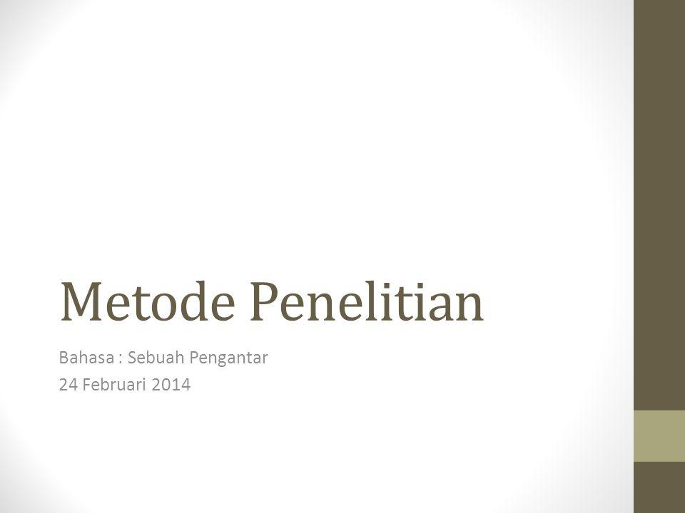 Metode Penelitian Bahasa : Sebuah Pengantar 24 Februari 2014
