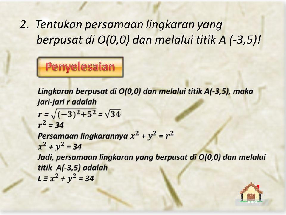 1.Tentukan persamaan lingkaran yang berpusat (3,4) dan berjari-jari 6 ! Contoh soal