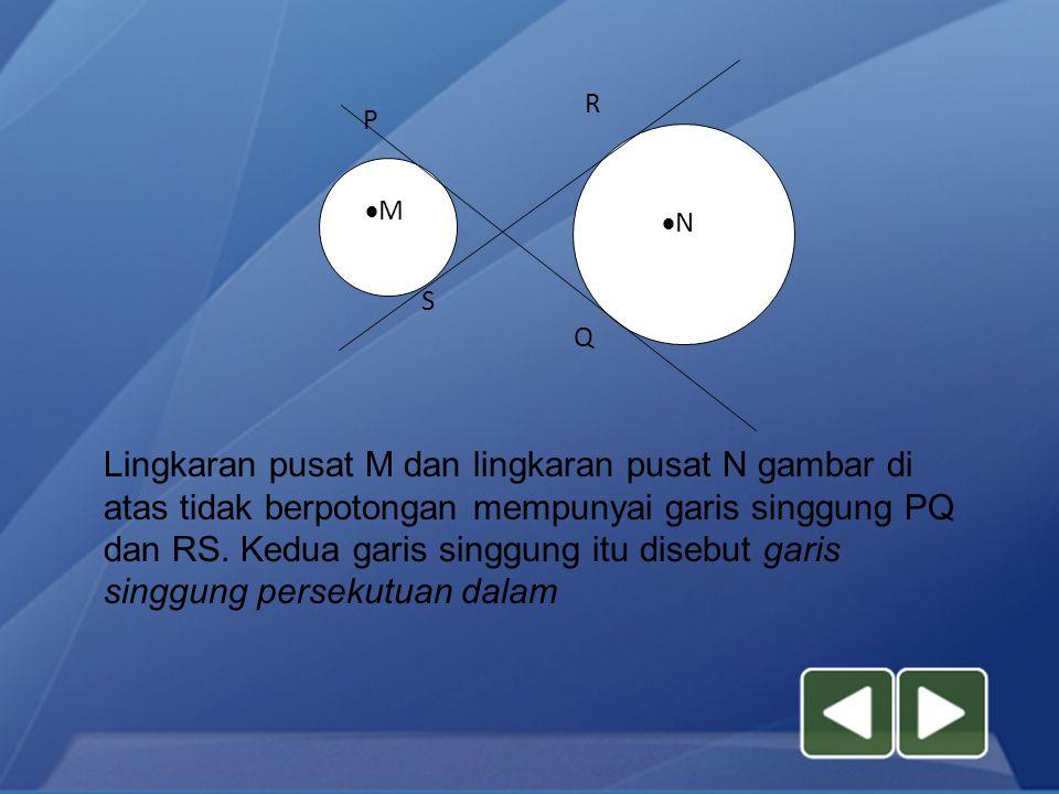 MM A NN D C B Pada gambar di atas, garis AB dan DC menyinggung lingkaran yang berpusat di M dan lingkaran yang berpusat di N.