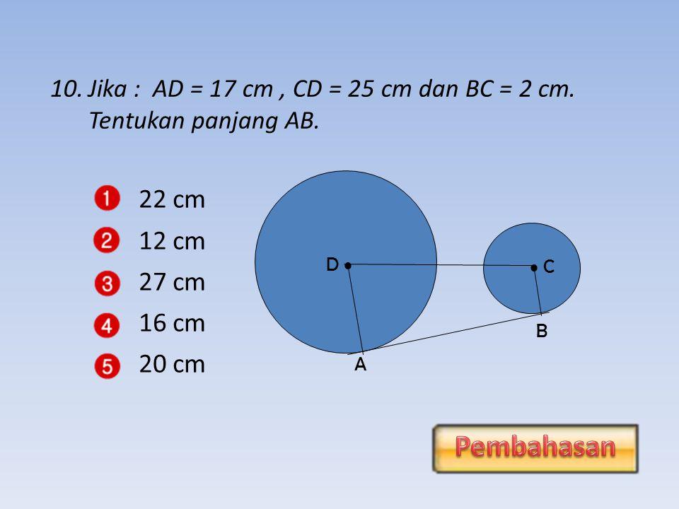 1 cm 4 cm 6 cm 3 cm 7 cm 9.Jika : BN = 2 cm, AB = 12 cm dan MN = 13 cm.