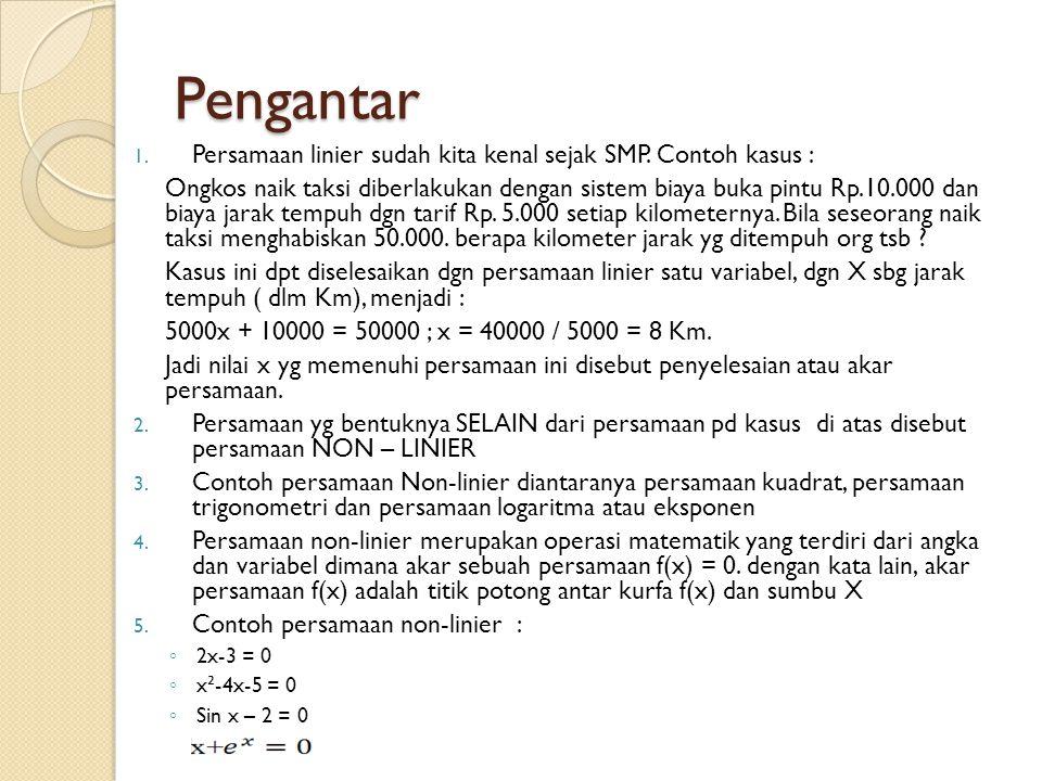 Mari kita bandingkan kinerja metode bisection dgn regulasi falsi X ² - 4sin x = 0 ( = 0