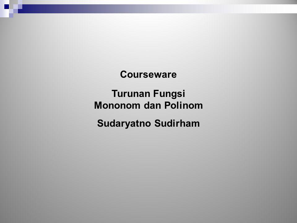 Courseware Turunan Fungsi Mononom dan Polinom Sudaryatno Sudirham