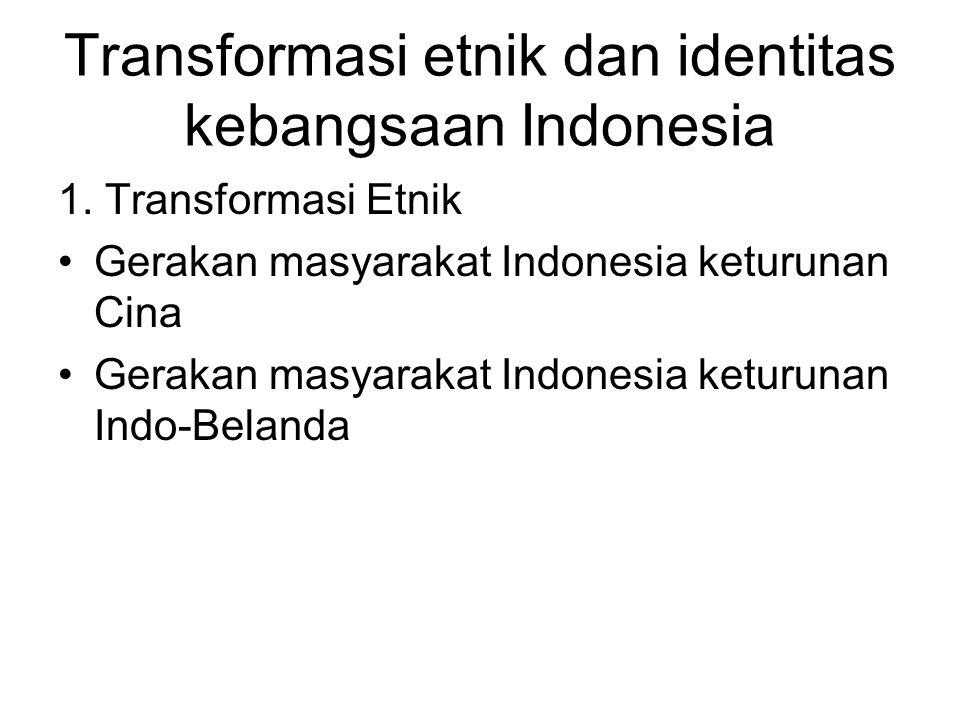 Transformasi etnik dan identitas kebangsaan Indonesia 1.