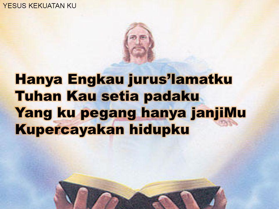 YESUS KEKUATAN KU