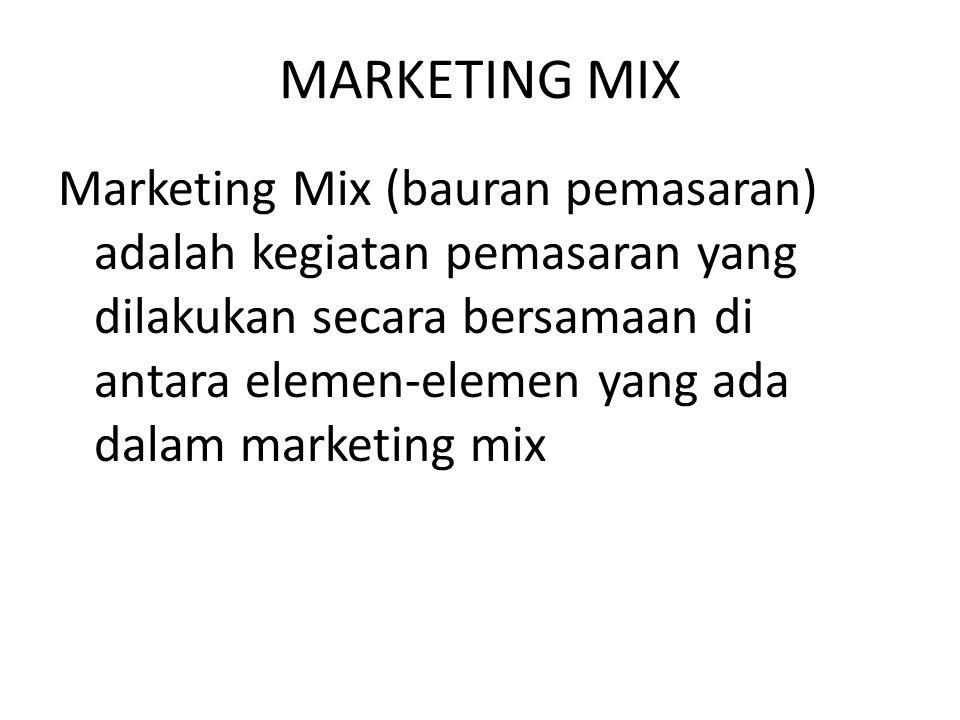 Marketing Mix untuk Produk Jasa : 1.Product (Produk) 2.Price (Harga) 3.Place (Tempat/Saluran Distribusi) 4.Promotion (Promosi) 5.People (Orang) 6.Physical Evidence (Bukti fisik) 7.Process (Proses)