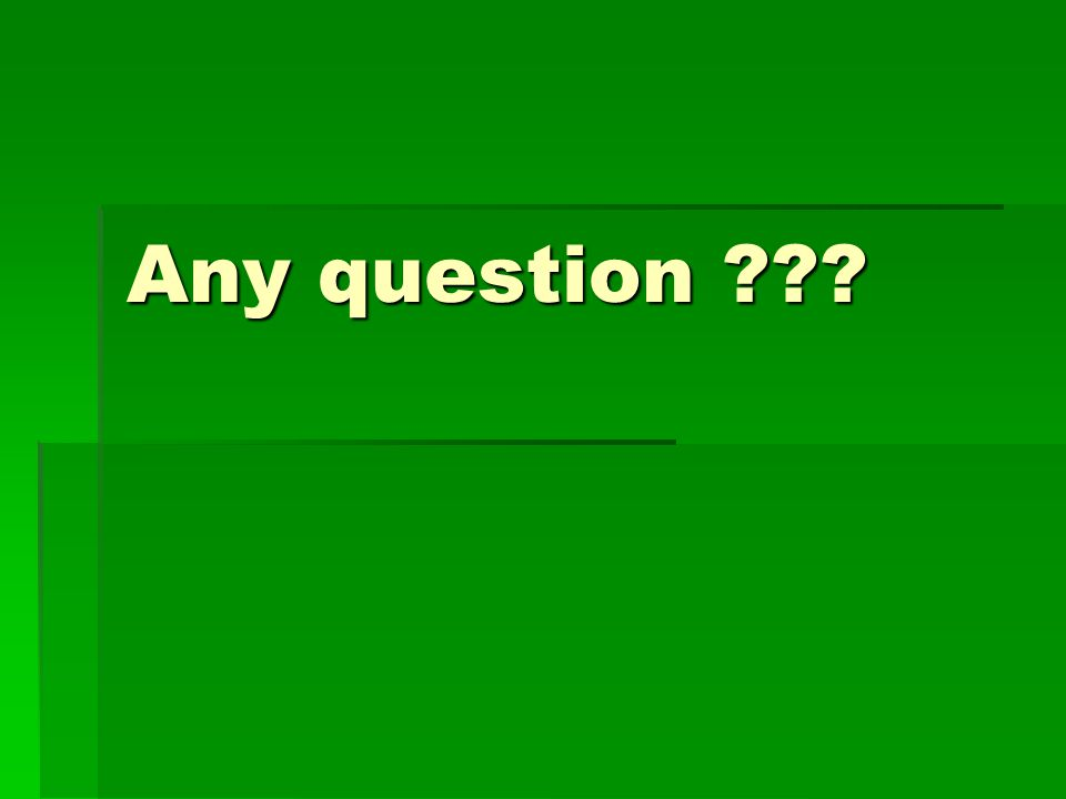 Any question ???