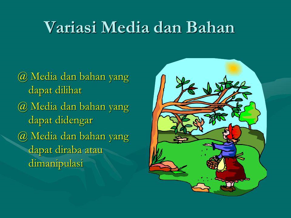 Variasi Media dan Bahan @ Media dan bahan yang dapat dilihat @ Media dan bahan yang dapat didengar @ Media dan bahan yang dapat diraba atau dimanipulasi