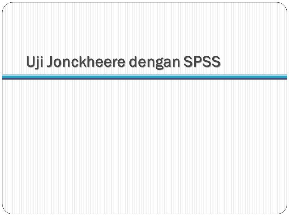 Uji Jonckheere dengan SPSS