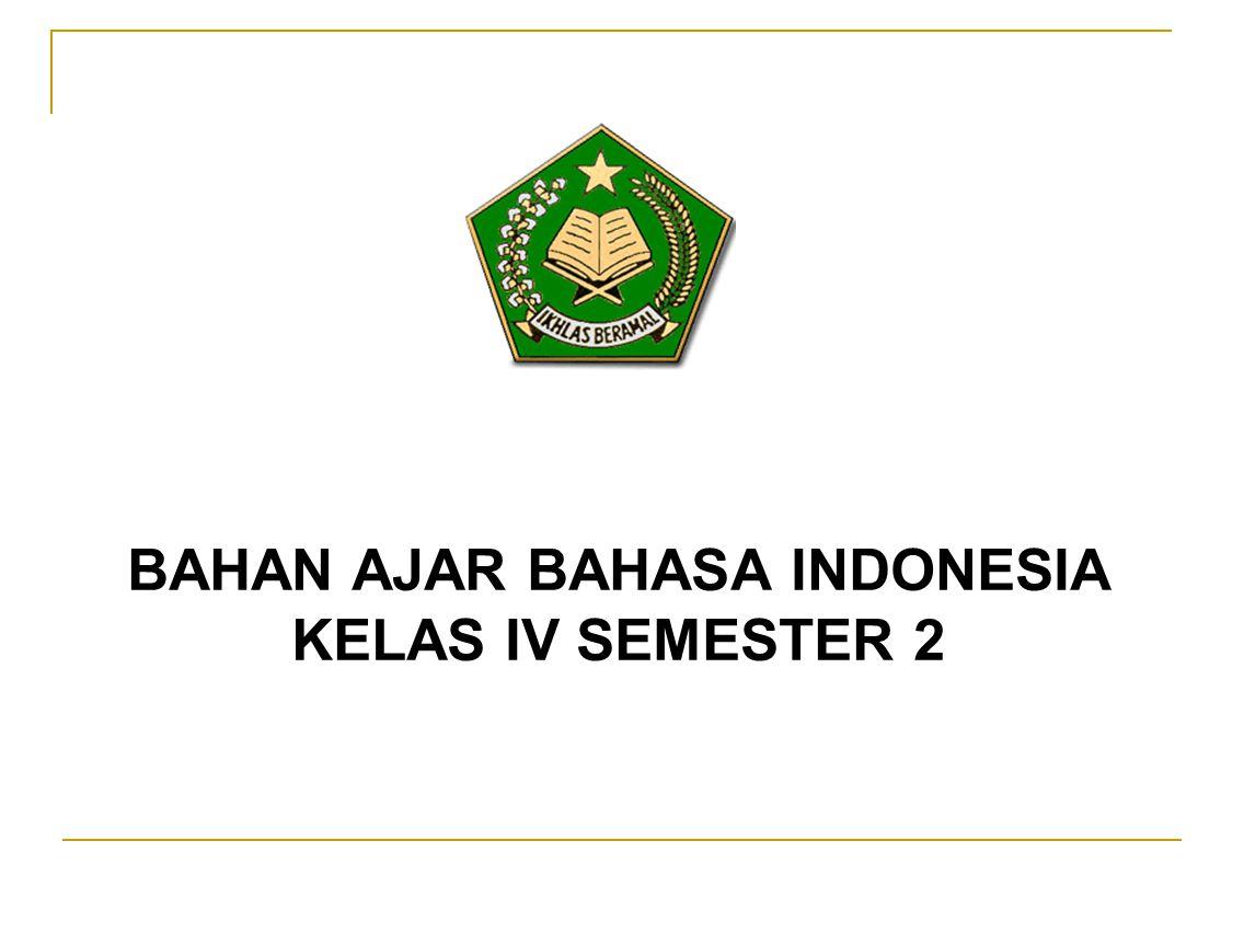 BAHAN AJAR BAHASA INDONESIA KELAS IV SEMESTER 2