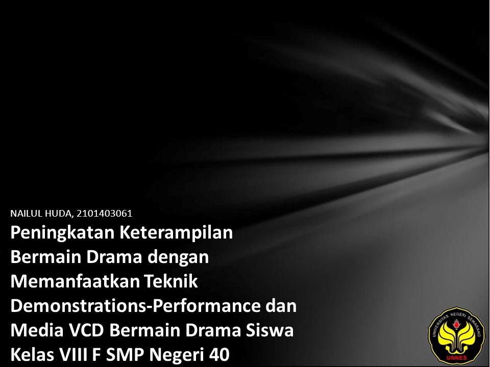 Identitas Mahasiswa - NAMA : NAILUL HUDA - NIM : 2101403061 - PRODI : Pendidikan Bahasa, Sastra Indonesia, dan Daerah (Pendidikan Bahasa dan Sastra Indonesia) - JURUSAN : Bahasa & Sastra Indonesia - FAKULTAS : Bahasa dan Seni - EMAIL : ilultaiye pada domain yahoo.com - PEMBIMBING 1 : Dra.