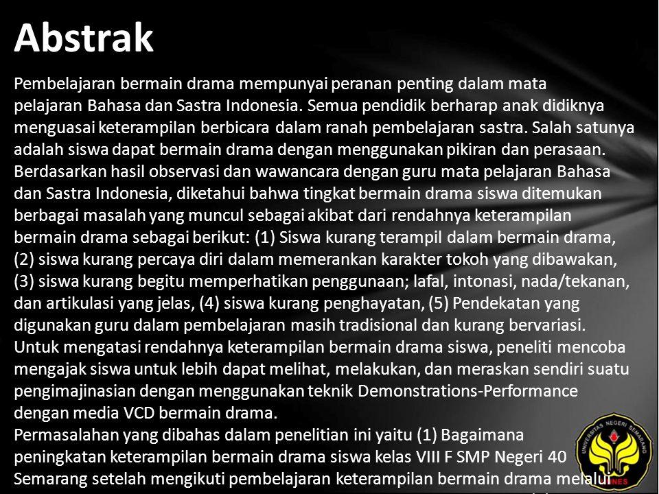Abstrak Pembelajaran bermain drama mempunyai peranan penting dalam mata pelajaran Bahasa dan Sastra Indonesia.
