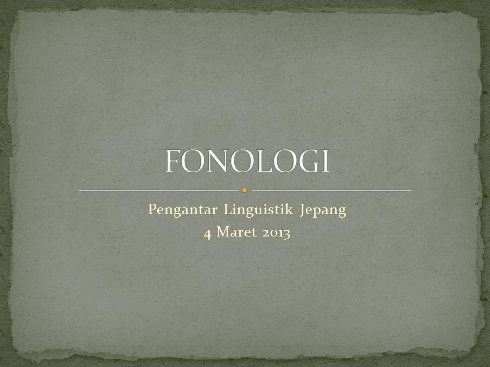 Pengantar Linguistik Jepang 4 Maret 2013