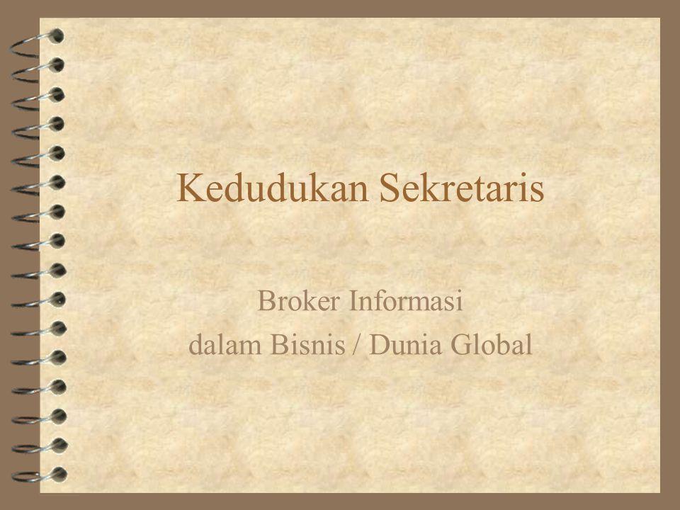 Kedudukan Sekretaris Broker Informasi dalam Bisnis / Dunia Global