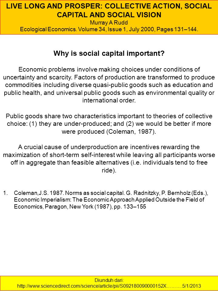 Diunduh dari: http://www.sciencedirect.com/science/article/pii/S092180090000152X……….5/1/2013 LIVE LONG AND PROSPER: COLLECTIVE ACTION, SOCIAL CAPITAL AND SOCIAL VISION Murray A Rudd Ecological Economics.