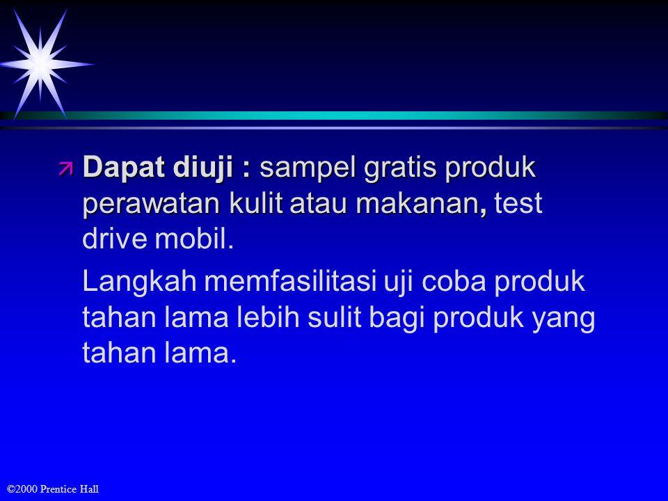 ©2000 Prentice Hall ä Dapat diuji : sampel gratis produk perawatan kulit atau makanan, ä Dapat diuji : sampel gratis produk perawatan kulit atau makanan, test drive mobil.