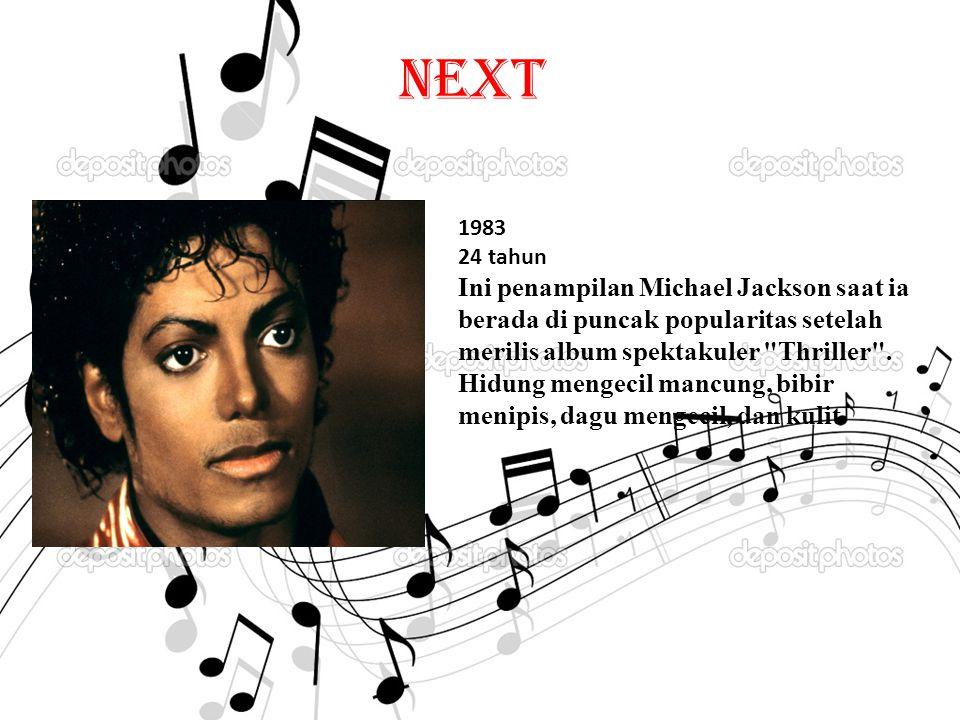 NEXT 1983 24 tahun Ini penampilan Michael Jackson saat ia berada di puncak popularitas setelah merilis album spektakuler Thriller .