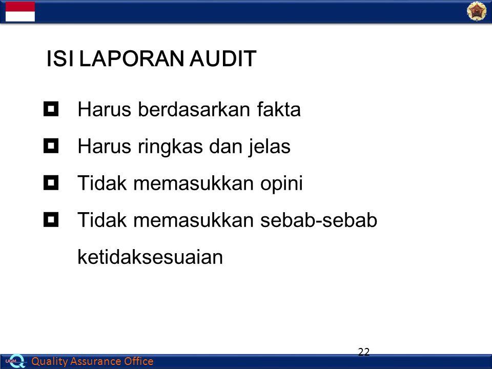 Quality Assurance Office 22  Harus berdasarkan fakta  Harus ringkas dan jelas  Tidak memasukkan opini  Tidak memasukkan sebab-sebab ketidaksesuaia