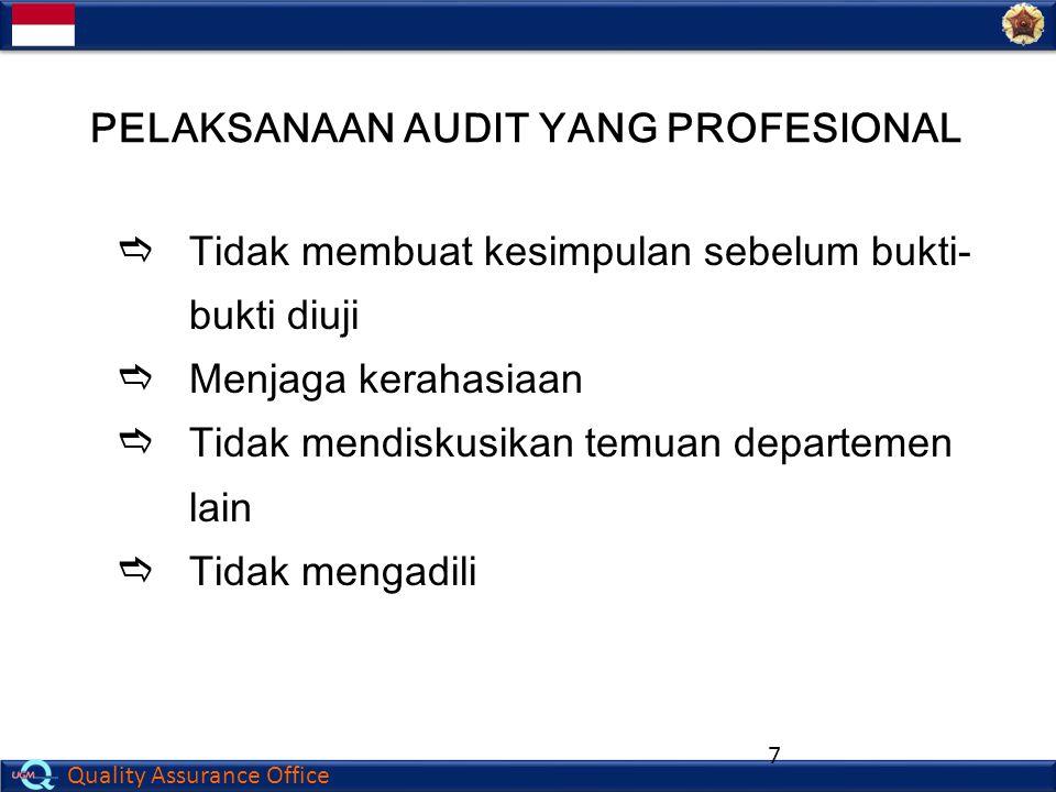 Quality Assurance Office 7  Tidak membuat kesimpulan sebelum bukti- bukti diuji  Menjaga kerahasiaan  Tidak mendiskusikan temuan departemen lain 