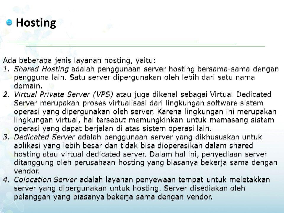 Domain Nama domain (domain name) adalah sebuah nama unik yang diberikan untuk mengidentifikasi nama server komputer seperti web server atau email server dalam jaringan komputer ataupun internet.
