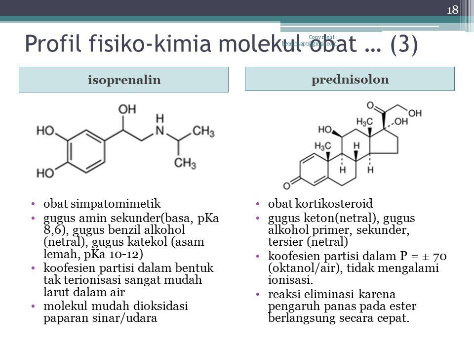 Profil fisiko-kimia molekul obat … (3) isoprenalin prednisolon obat simpatomimetik gugus amin sekunder(basa, pKa 8,6), gugus benzil alkohol (netral),
