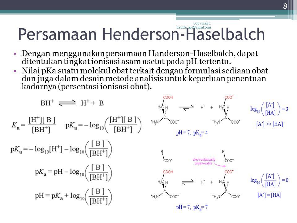 Persamaan Henderson-Haselbalch Dengan menggunakan persamaan Handerson-Haselbalch, dapat ditentukan tingkat ionisasi asam asetat pada pH tertentu. Nila