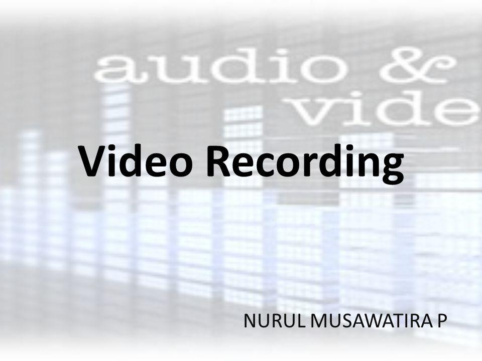 Video Recording NURUL MUSAWATIRA P