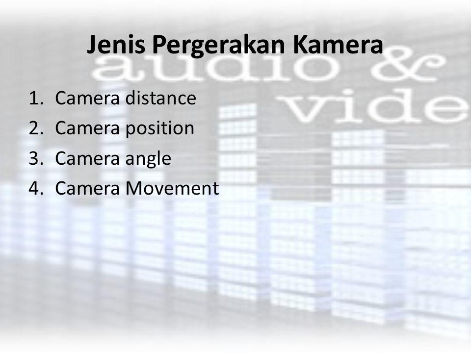 Camera Movement (Pergerakan Body Camera) Crane: gerakan kamera meninggi atau merendah, menggunakan alat yang disebut crane